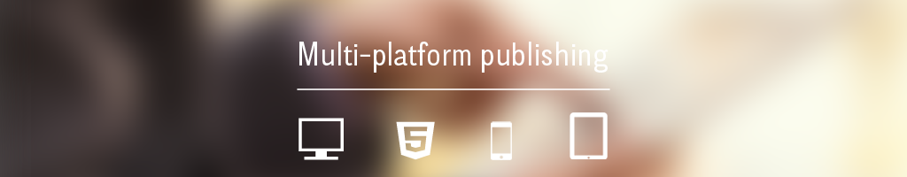 Multi-platform Publishing